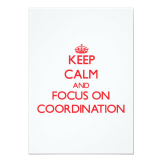 Keep Calm and focus on Coordination Invites