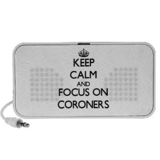 Keep Calm and focus on Coroners Laptop Speaker