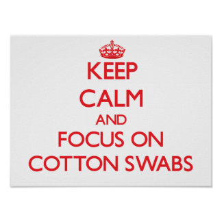 Keep Calm and focus on Cotton Swabs Print