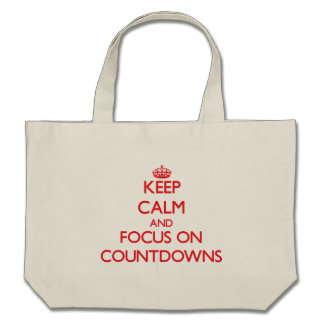 Keep Calm and focus on Countdowns Canvas Bags