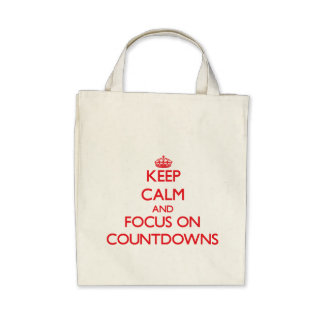 Keep Calm and focus on Countdowns Tote Bags