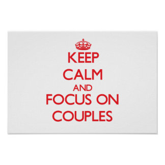 Keep Calm and focus on Couples Poster