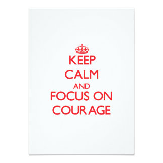 Keep Calm and focus on Courage Announcements