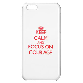 Keep Calm and focus on Courage Cover For iPhone 5C