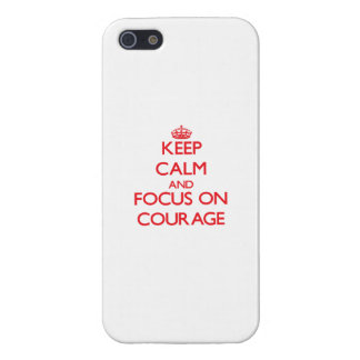 Keep Calm and focus on Courage iPhone 5 Cases