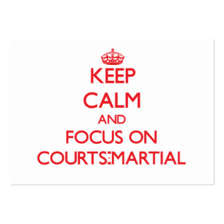 Keep Calm and focus on Courts-Martial Business Cards