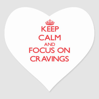Keep Calm and focus on Cravings Stickers