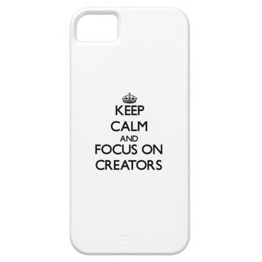 Keep Calm and focus on Creators iPhone 5 Cover