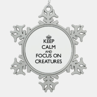 Keep Calm and focus on Creatures Ornament
