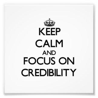 Keep Calm and focus on Credibility Photograph