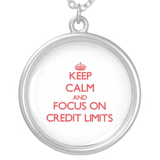Keep Calm and focus on Credit Limits Necklace