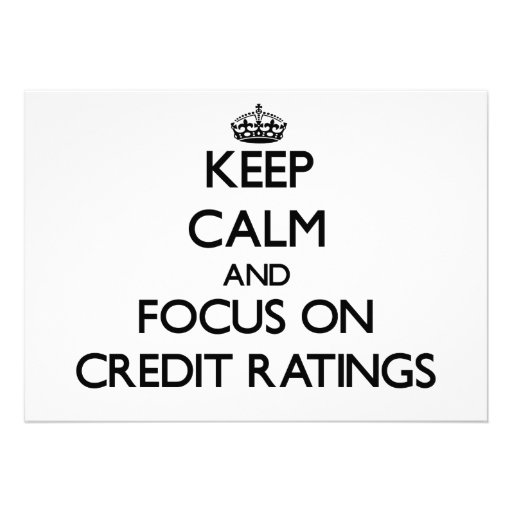 Keep Calm and focus on Credit Ratings Custom Invite