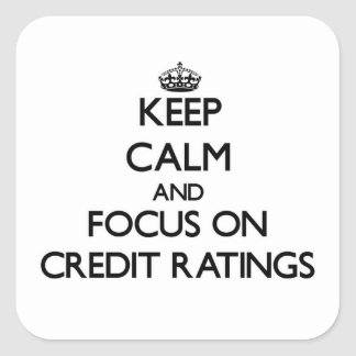 Keep Calm and focus on Credit Ratings Stickers