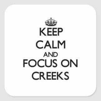 Keep Calm and focus on Creeks Stickers