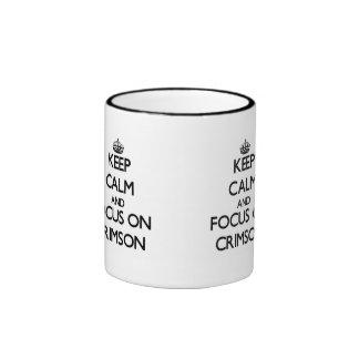 Keep Calm and focus on Crimson Coffee Mugs