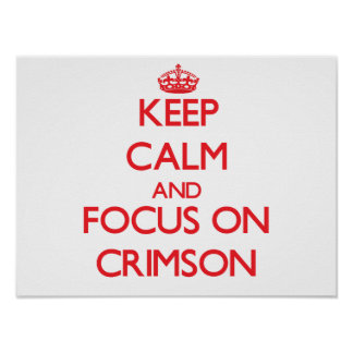 Keep Calm and focus on Crimson Posters
