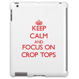 Keep Calm and focus on Crop Tops