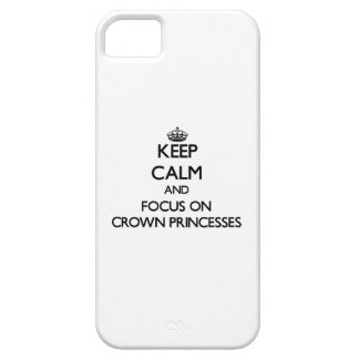 Keep Calm and focus on Crown Princesses iPhone 5/5S Case