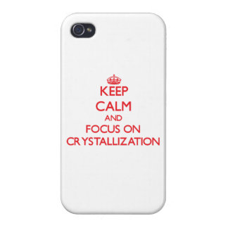 Keep Calm and focus on Crystallization iPhone 4/4S Case