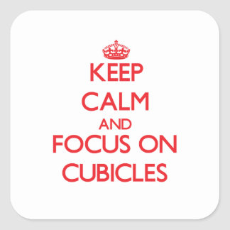 Keep Calm and focus on Cubicles Sticker