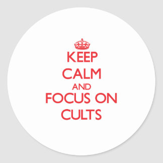 Keep Calm and focus on Cults Stickers
