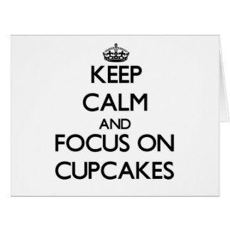 Keep Calm and focus on Cupcakes Greeting Card