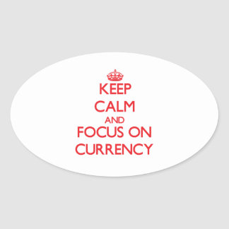 Keep Calm and focus on Currency Stickers