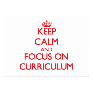 Keep Calm and focus on Curriculum Business Cards