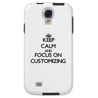 Keep Calm and focus on Customizing