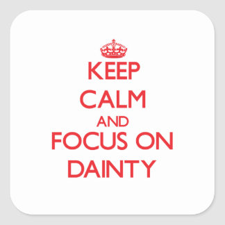 Keep Calm and focus on Dainty Stickers