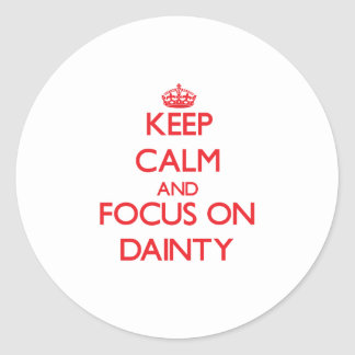 Keep Calm and focus on Dainty Sticker