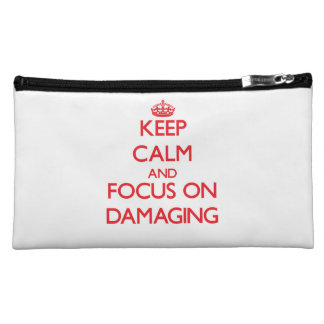 Keep Calm and focus on Damaging Cosmetics Bags