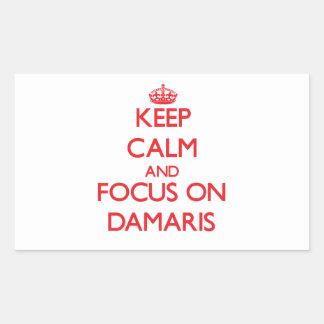 Keep Calm and focus on Damaris Rectangular Sticker