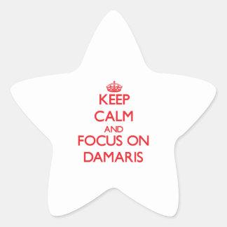 Keep Calm and focus on Damaris Star Sticker