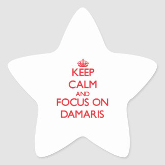 Keep Calm and focus on Damaris Sticker