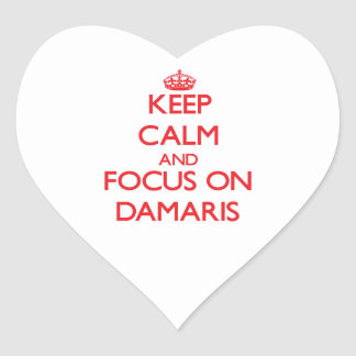 Keep Calm and focus on Damaris Heart Stickers