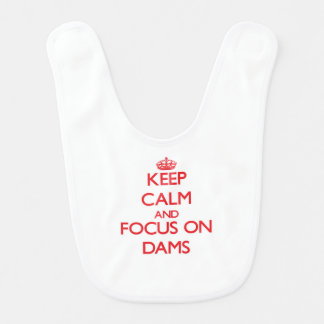 Keep Calm and focus on Dams Baby Bib
