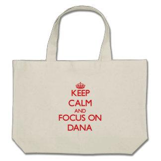 Keep Calm and focus on Dana Canvas Bag