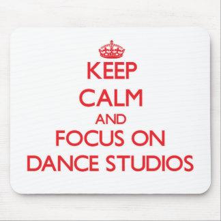 Keep Calm and focus on Dance Studios Mousepads