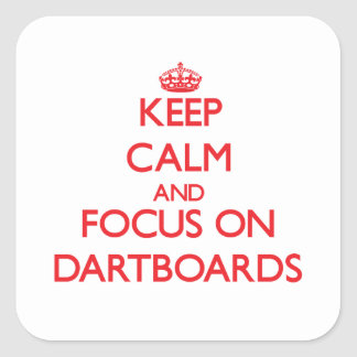 Keep Calm and focus on Dartboards Square Stickers