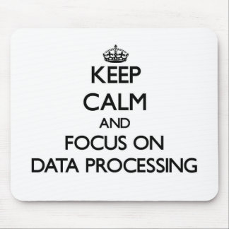 Keep Calm and focus on Data Processing Mousepad