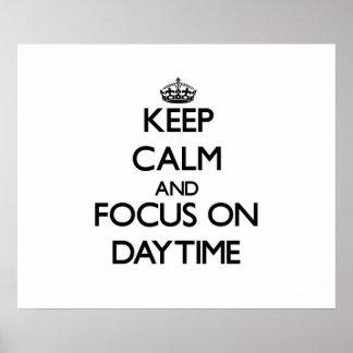 Keep Calm and focus on Daytime Print