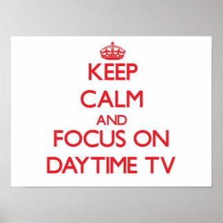 Keep Calm and focus on Daytime Tv Print