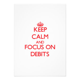 Keep Calm and focus on Debits Personalized Invite
