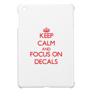 Keep Calm and focus on Decals iPad Mini Covers