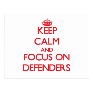 Keep Calm and focus on Defenders Postcard