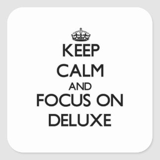 Keep Calm and focus on Deluxe Square Sticker