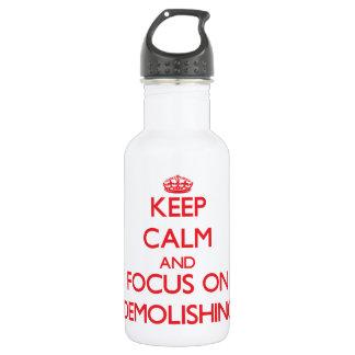 Keep Calm and focus on Demolishing 532 Ml Water Bottle