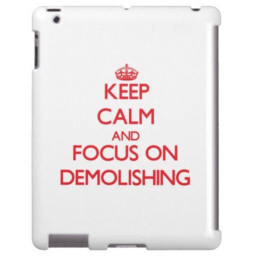 Keep Calm and focus on Demolishing