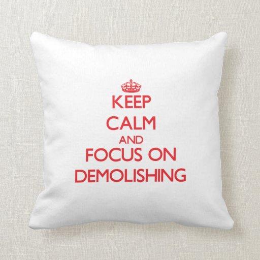 Keep Calm and focus on Demolishing Pillow
